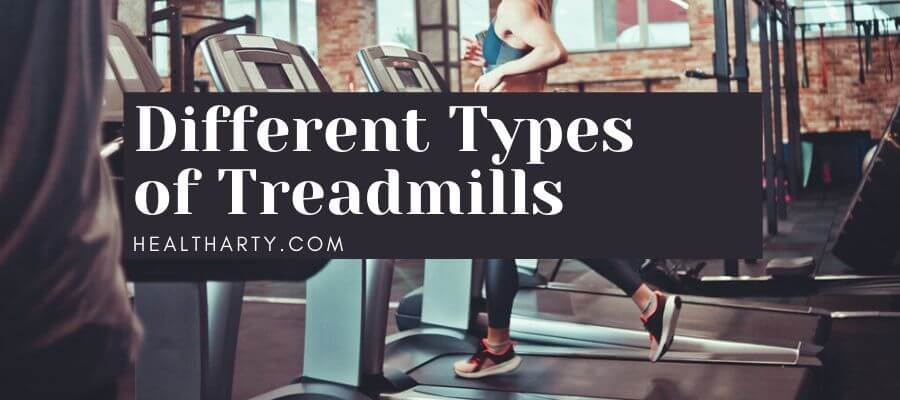 Different Types of Treadmills