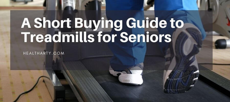 A Short Buying Guide to Treadmills for Seniors