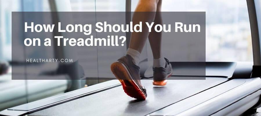 How Long Should You Run on a Treadmill?