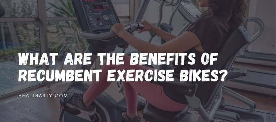 What Are the Benefits of Recumbent Exercise Bikes feature image