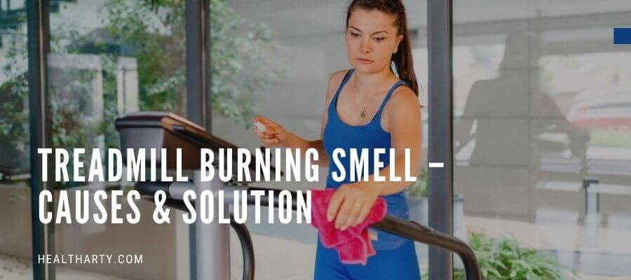 Treadmill Burning Smell – Causes & Solution feature image
