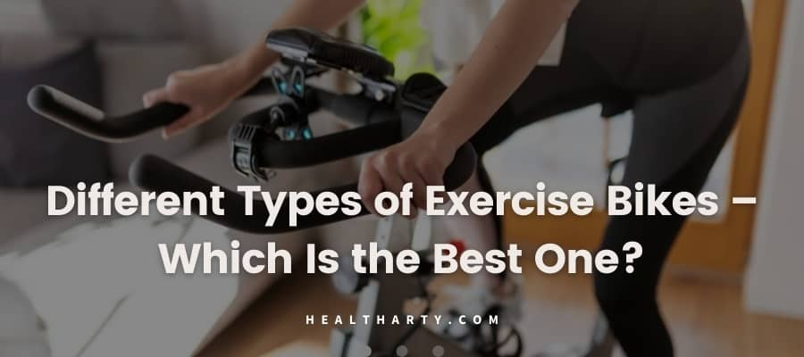 Different Types of Exercise Bikes – Which Is the Best One?- feature image